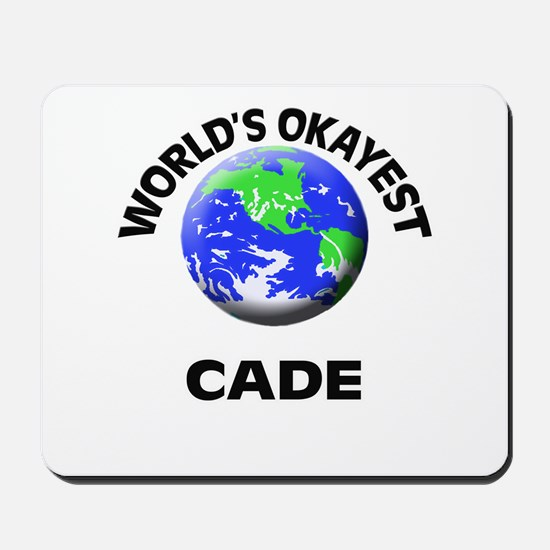 World's Okayest Cade Mousepad