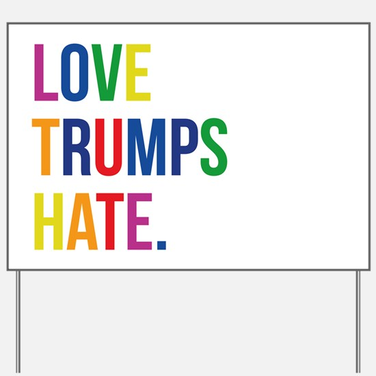 GLBT Love Trumps Hate Yard Sign