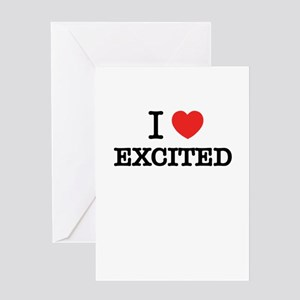 I Love EXCITED Greeting Cards
