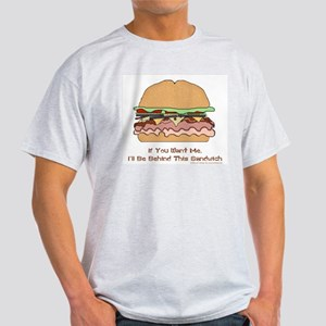 Behind This Sandwich Light T-Shirt