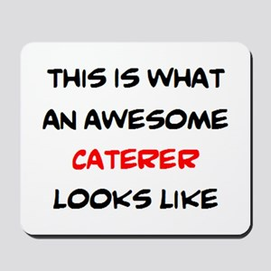 awesome caterer Mousepad