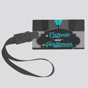 A Catholic and a Gentleman Large Luggage Tag
