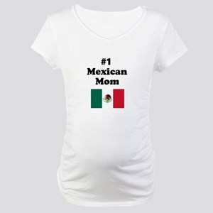 #1 Mexican Mom Maternity T-Shirt