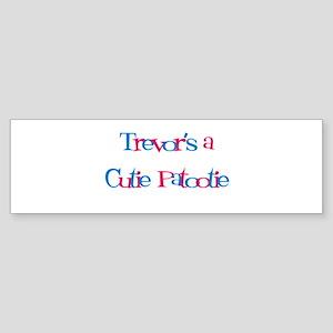Trevor's a Cutie Patootie Bumper Sticker