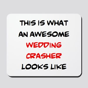 awesome wedding crasher Mousepad