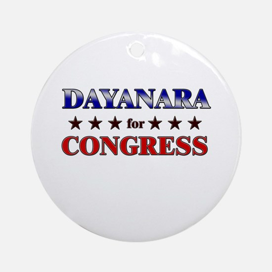 DAYANARA for congress Ornament (Round)
