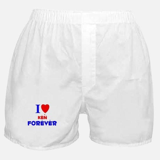 I Love Ken Forever - Boxer Shorts