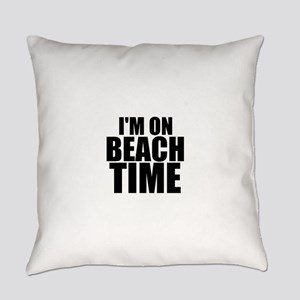 I'm On Beach Time Everyday Pillow