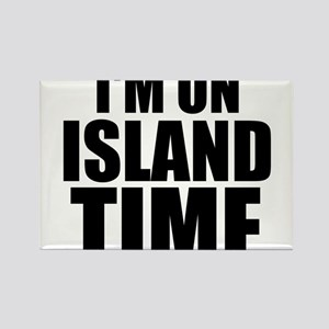 I'm On Island Time Magnets