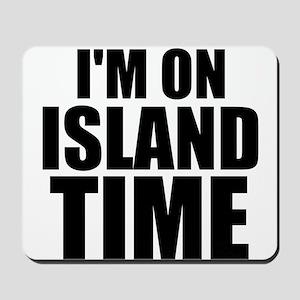 I'm On Island Time Mousepad