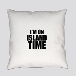 I'm On Island Time Everyday Pillow