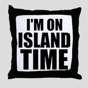 I'm On Island Time Throw Pillow