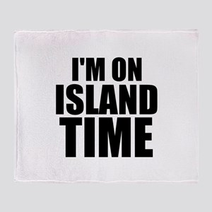 I'm On Island Time Throw Blanket