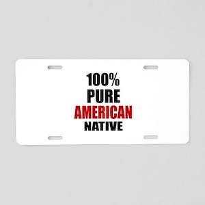 100 % Pure American Native Aluminum License Plate