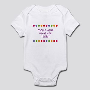 Moms make up all the rules! Infant Bodysuit