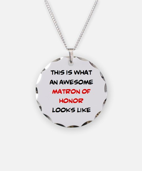 awesome matron of honor Necklace