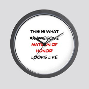 awesome matron of honor Wall Clock