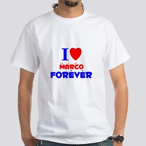 I Love Marco Forever - White T-Shirt