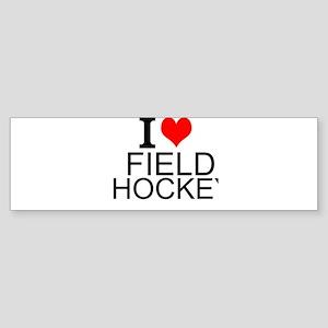 I Love Field Hockey Bumper Sticker