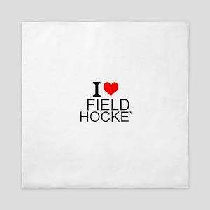 I Love Field Hockey Queen Duvet