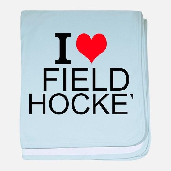I Love Field Hockey baby blanket
