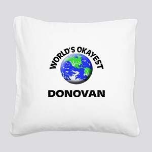 World's Okayest Donovan Square Canvas Pillow