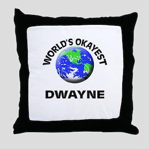 World's Okayest Dwayne Throw Pillow