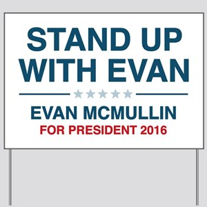 Stand Up With Evan Yard Sign