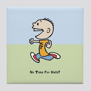 No Time For Hate! Tile Coaster