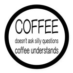 Coffee Understands Funny Round Car Magnet