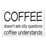 Coffee Understands Funny Sticker (Rectangle 10 pk)