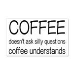 Coffee Understands Funny 20x12 Wall Decal