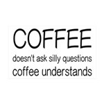 Coffee Understands Funny 35x21 Wall Decal
