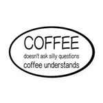 Coffee Understands Funny Oval Car Magnet