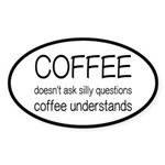 Coffee Understands Funny Sticker (Oval)