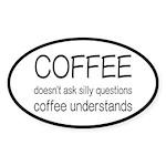 Coffee Understands Funny Sticker (Oval 10 pk)