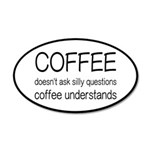Coffee Understands Funny 20x12 Oval Wall Decal