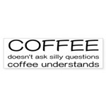 Coffee Understands Funny Sticker (Bumper 10 pk)