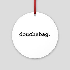 douchebag. Ornament (Round)