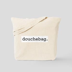 douchebag. Tote Bag