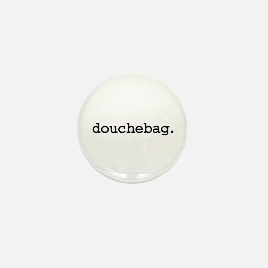 douchebag. Mini Button