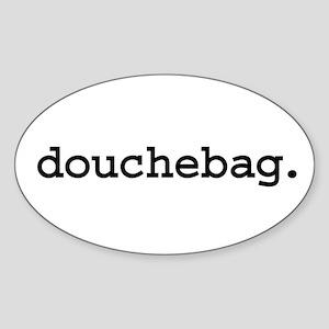 douchebag. Oval Sticker