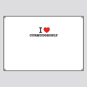I Love CURMUDGEONLY Banner