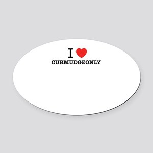 I Love CURMUDGEONLY Oval Car Magnet