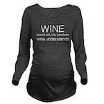 Wine Understands Long Sleeve Maternity T-Shirt