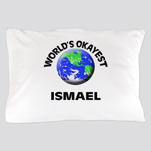World's Okayest Ismael Pillow Case