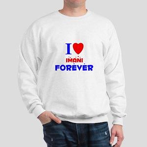 I Love Imani Forever - Sweatshirt