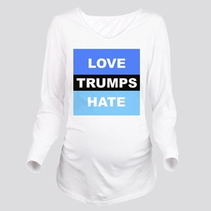 LOVE TRUMPS HATE Long Sleeve Maternity T-Shirt