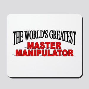 """The World's Greatest Master Manipulator"" Mousepad"