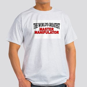 """The World's Greatest Master Manipulator"" Light T-"